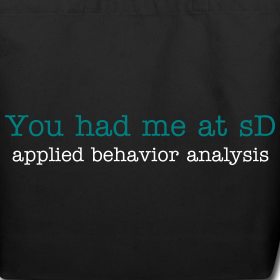 You Had Me At Sd Applied Behavior Analysis  Behavior Analysis