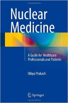 Nuclear Medicine A Guide For Healthcare Professionals And