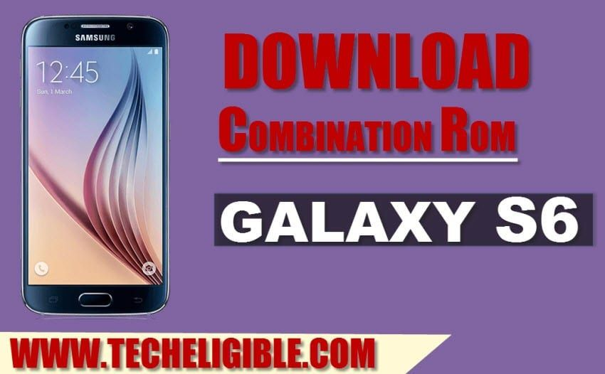 Download Combination ROM Galaxy S6 (SM-G920) [Factory Binary