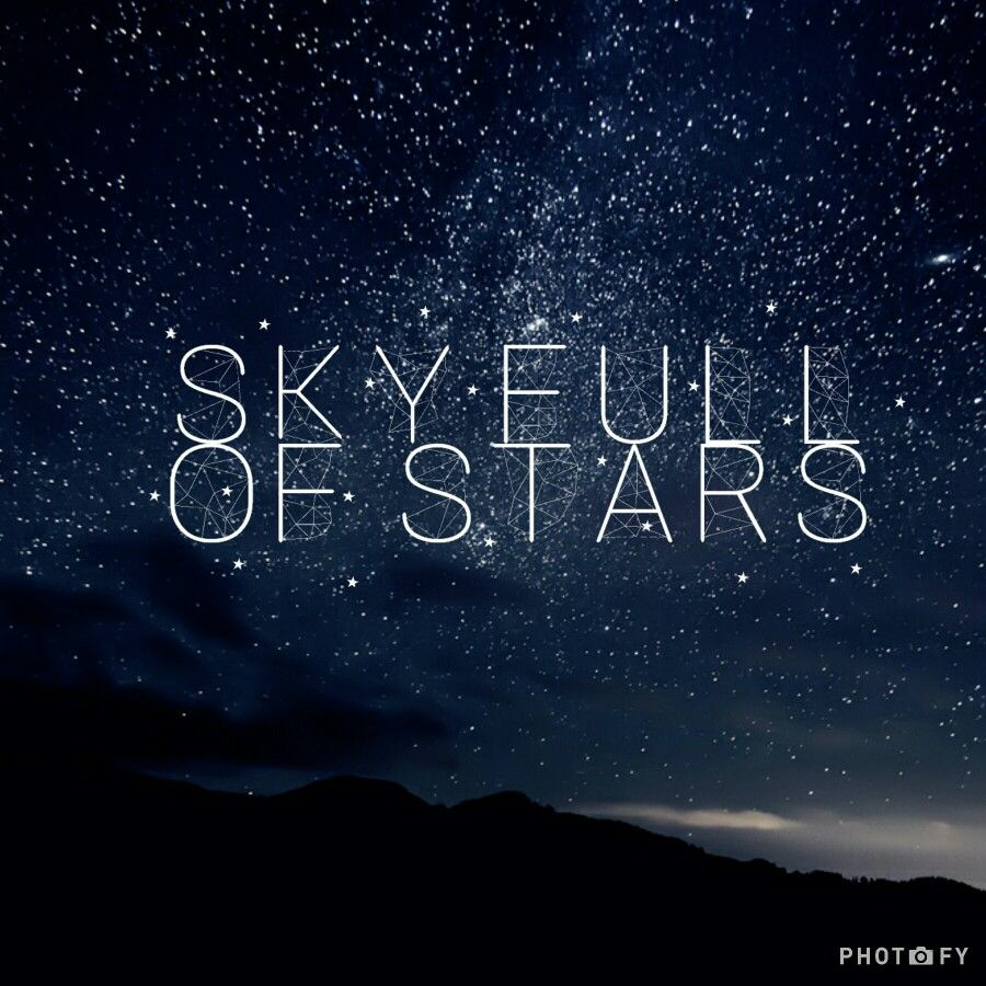 Sky Full Of Stars Made With Photofy Quotes Life Stars Quotes
