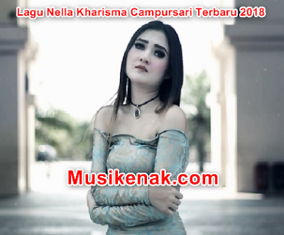 Kumpulan Lagu Nella Kharisma Campursari Terbaru 2018 Mp3