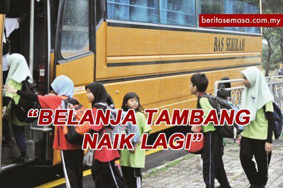 Kadar Kenaikan Harga Tambang Bas Sekolah Naik 2015 Sebanyak 30%. Kesan Domino Harga Minyak Naik 20 Sen (2013) + 20 Sen (2014) Bermula!
