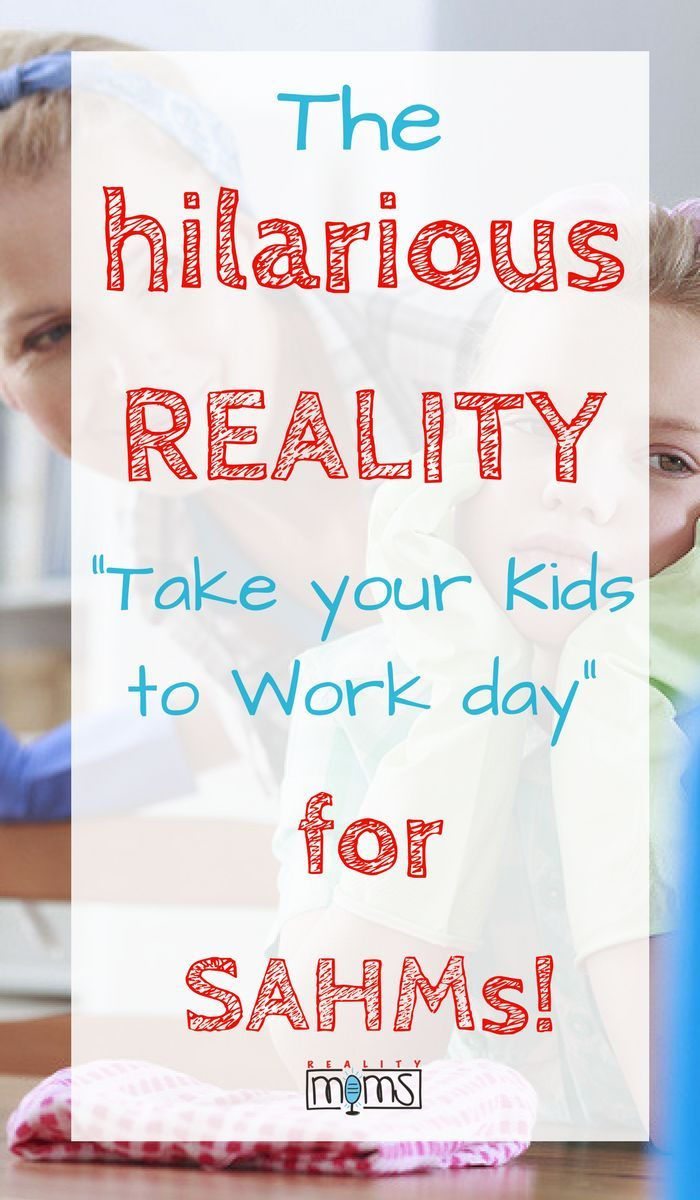 Take Your Child To Work Day #RealityMom Edition | Parents, Child and ...