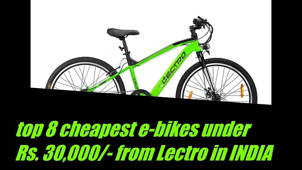 Top 8 Cheapest Lectro Ebicycles Under Rs 30000 In India 2020 By With In 2020 Ebike India Cheap