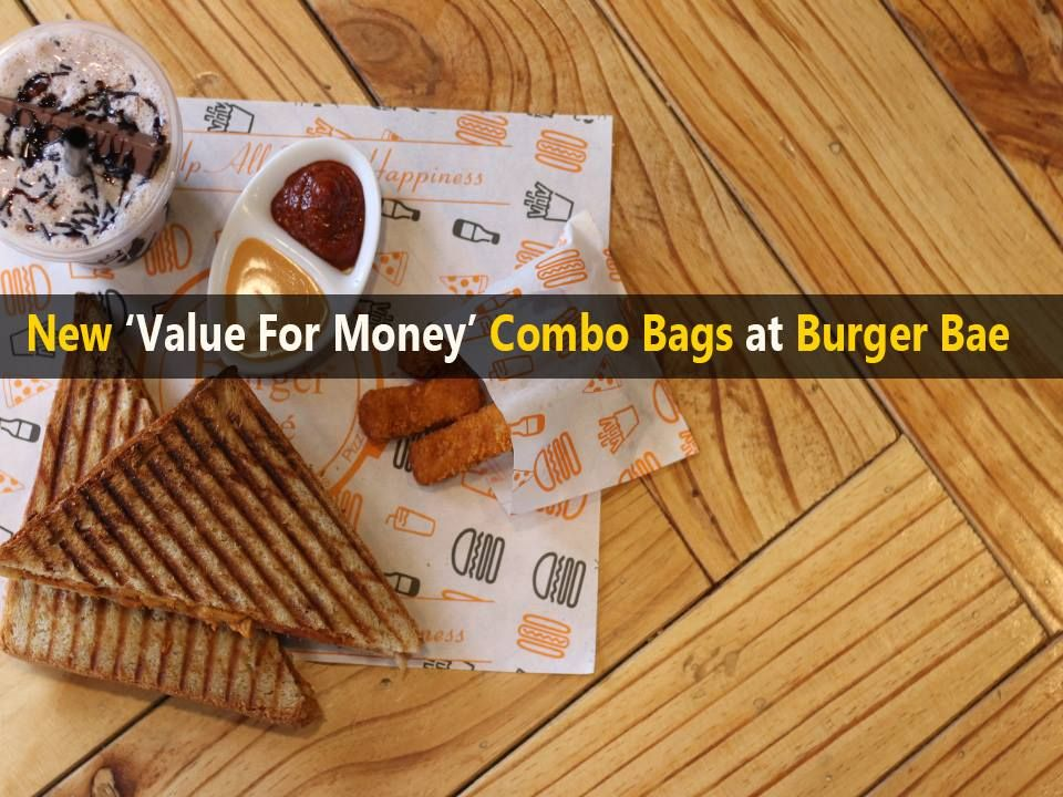 New 'Value For Money' Combo Bags at Burger Bae. Address