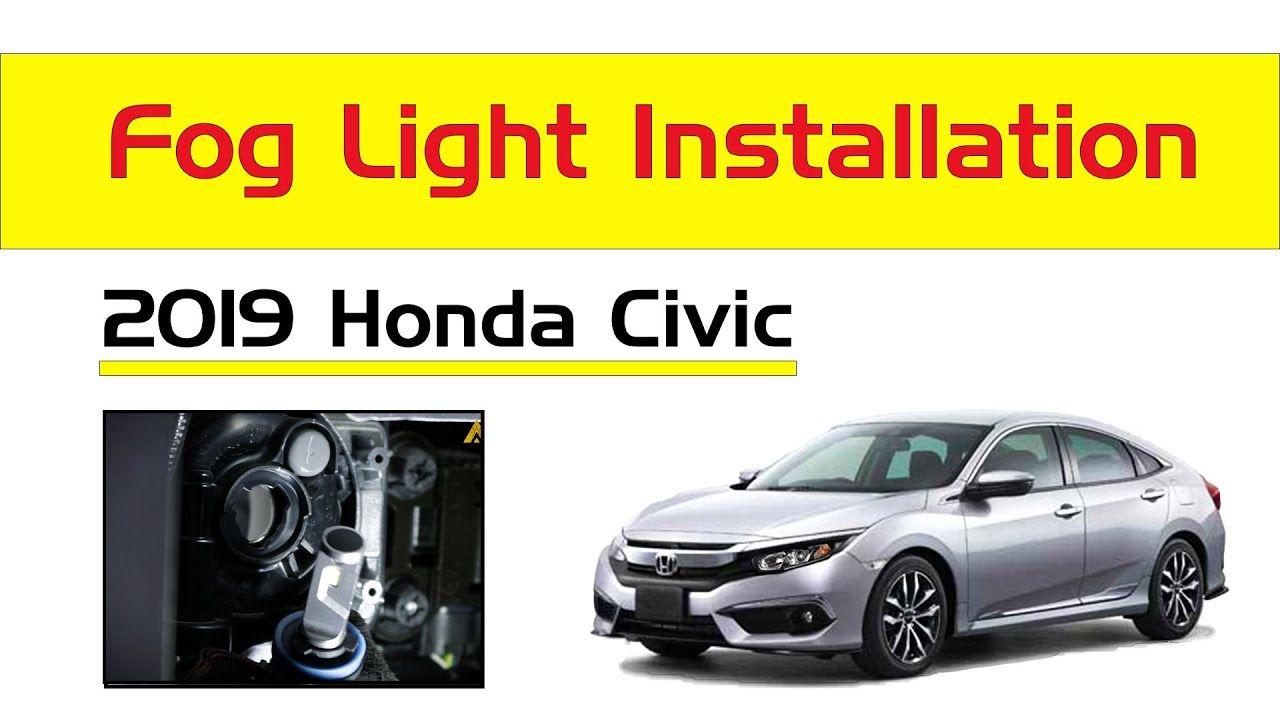 2016 2017 2018 2019 2020 Honda Civic Fog Lights Install Replace Change In 2020 Honda Civic Civic Installation