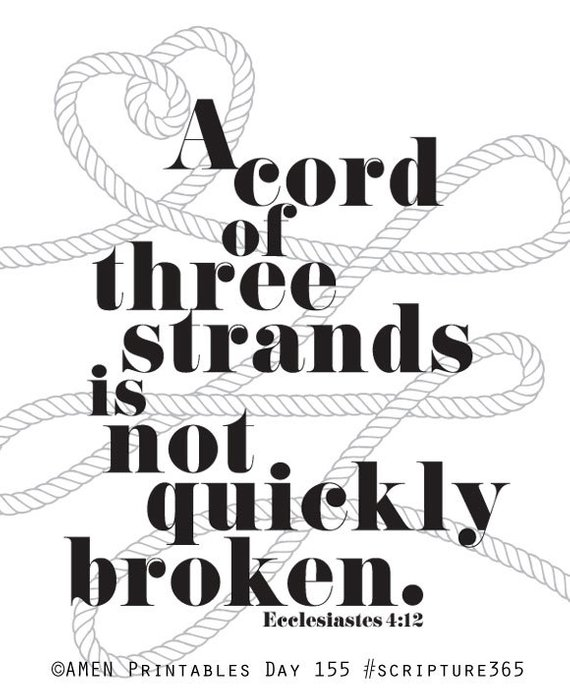 Ecclesiastes 412 A Cord Of Three Strands Is Not Quickly Broken