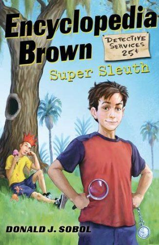 Encyclopedia Brown, Super Sleuth by Donald J. Sobol. $4.99. Series - Encyclopedia Brown. Reading level: Ages 8 and up. Publisher: Puffin (September 16, 2010)
