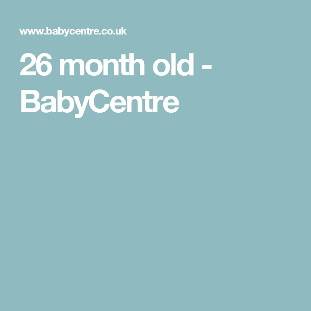 26 month old - BabyCentre
