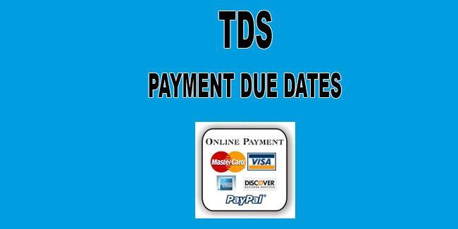 Tds Payment Due Dates For Govt Non Govt Assessees Due Date