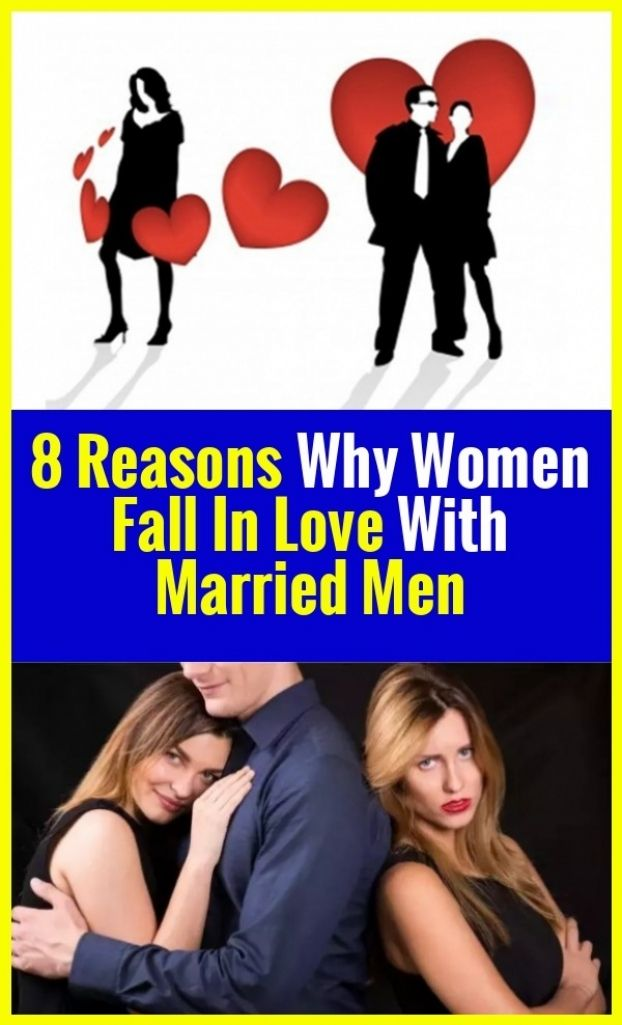 8 Why are women falling in love with married men 8 reasons