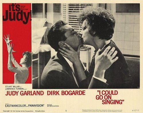 I COULD GO ON SINGING (1963) ~ Lobby card. Judy Garland & Dirk Bogarde  kiss. | Judy garland, Vintage movies, Classic movies