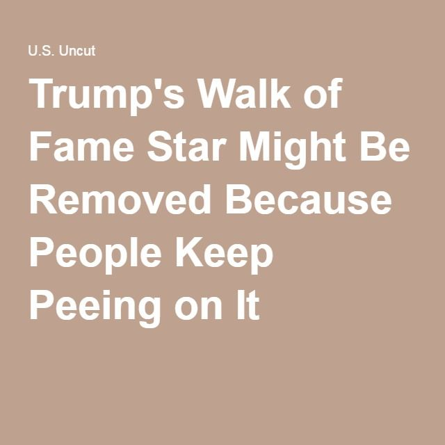 Trump's Walk of Fame Star Might Be Removed Because People Keep Peeing on It