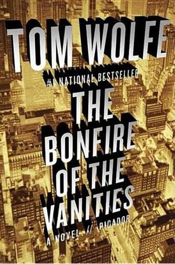 The Bonfire of the Vanities: A Novel by Tom Wolfe - 1001 Books Everyone Should Read Before They Die (Bilbary Town Library: Good for Readers, Good for Libraries)