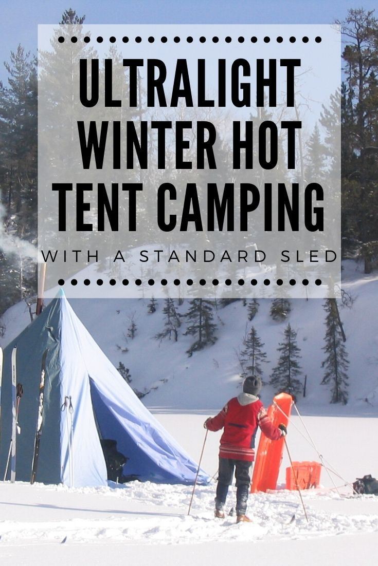Ultralight Winter Hot Tent Camping with a Standard Sled ...