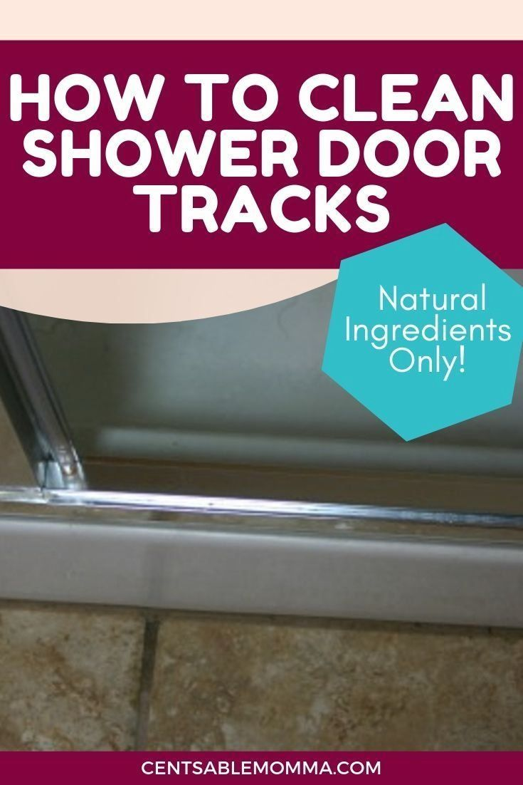 How to Clean Your Shower Door Tracks Centsable Momma