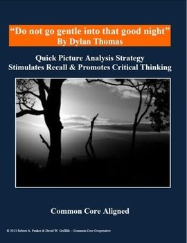 Do Not Go Gentle Into That Good Night By Dylan Thoma Quick Picture Analysi Critical Thinking Poetry Poem Paraphrase