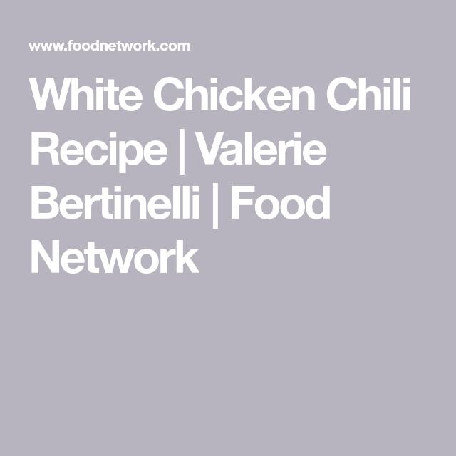 White Chicken Chili #whitechickenchili White Chicken Chili Recipe | Valerie Bertinelli | Food Network