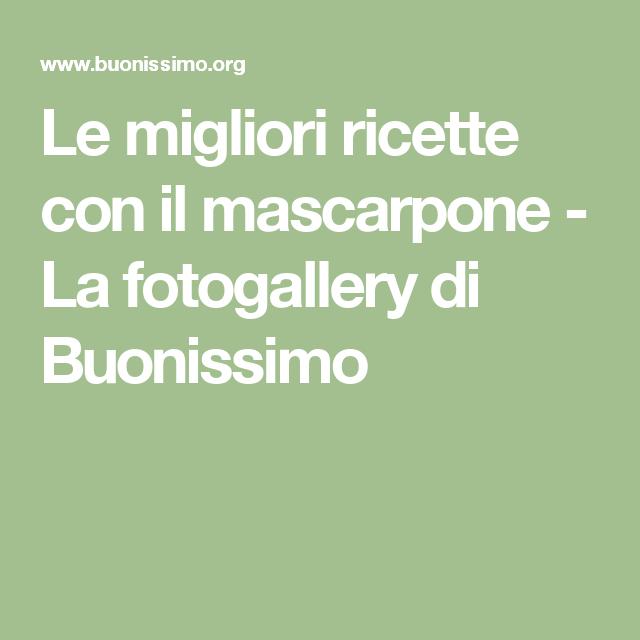 Le migliori ricette con il mascarpone - La fotogallery di Buonissimo