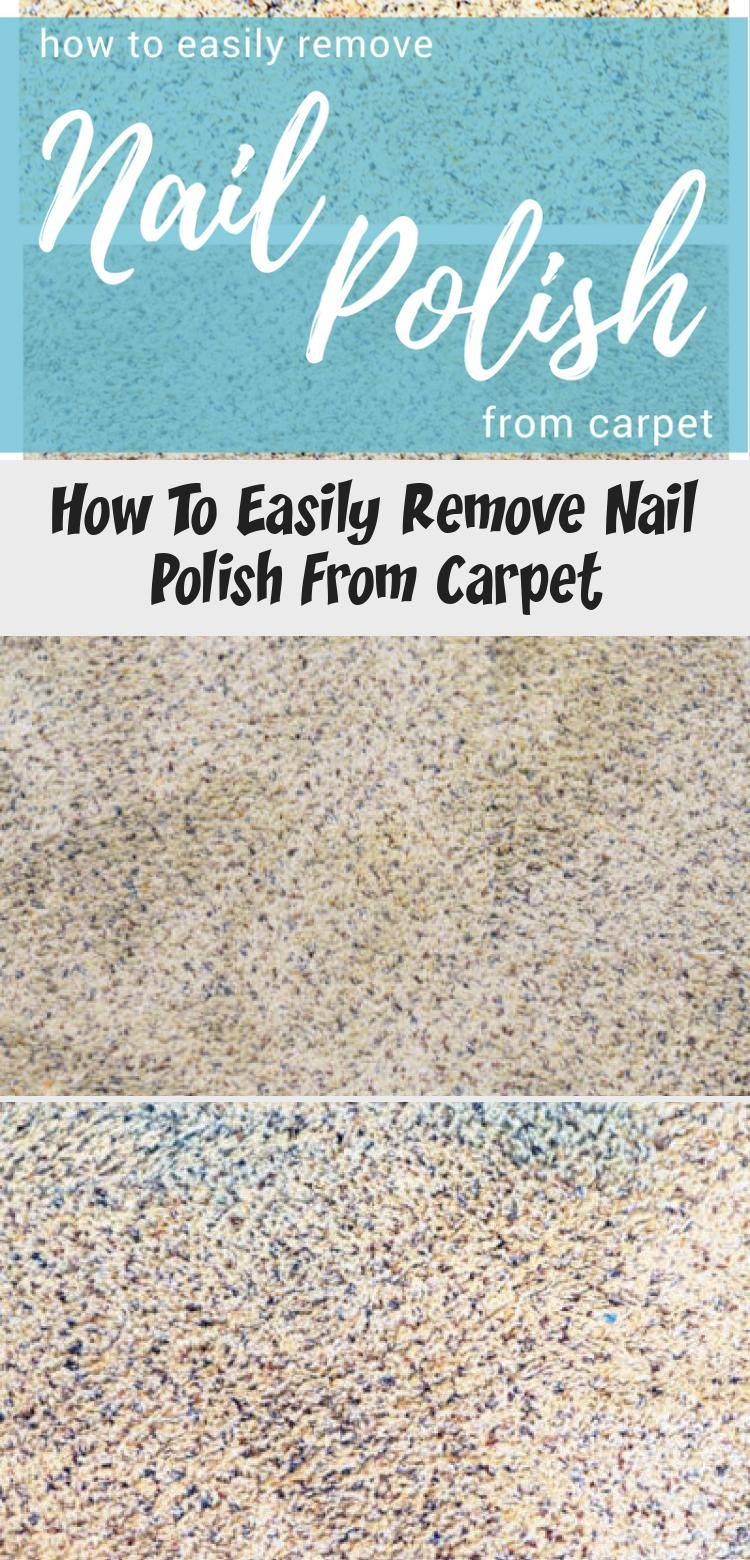 How to easily remove nail polish from carpet in 2020 with