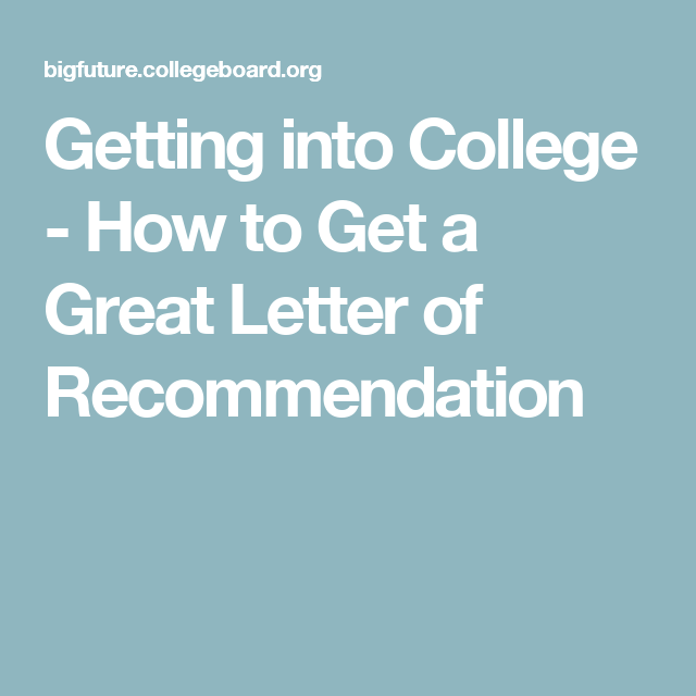 Getting Into College How To Get A Great Letter Of Recommendation Letter Of Recommendation High School Counseling College Letters