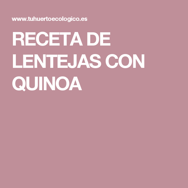 RECETA DE LENTEJAS CON QUINOA