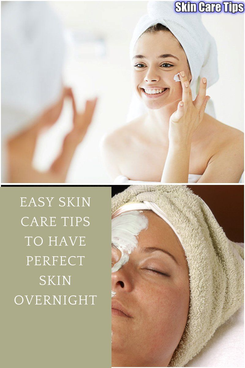 Tips On How To Effectively Care For Your Skin Care For Better Skin Perfect Skin Overnight Skin Better Skin