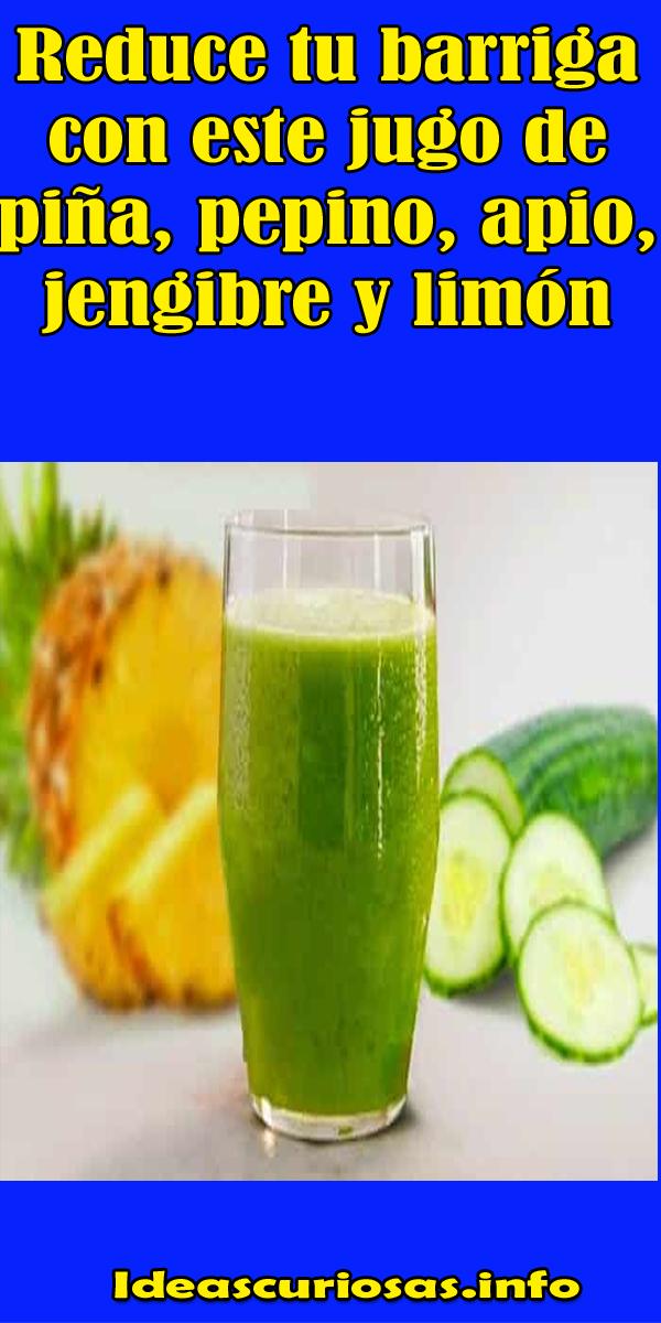 Reduce Tu Barriga Con Este Jugo De Piña Pepino Apio Jengibre Y Limón Batidos Alimentos Fitnes Food Cures Natural Smoothies Health