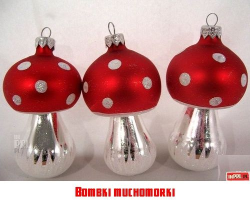 Bombki muchomorki Polska Pinterest Nostalgia and Childhood - polish christmas decorations