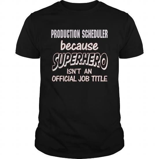 PRODUCTION SCHEDULER Because SUPERHERO Isn't An Official Job Title T Shirts, Hoodies, Sweatshirts. CHECK PRICE ==► https://www.sunfrog.com/LifeStyle/PRODUCTION-SCHEDULER--SUPER-HERO-Black-Guys.html?41382