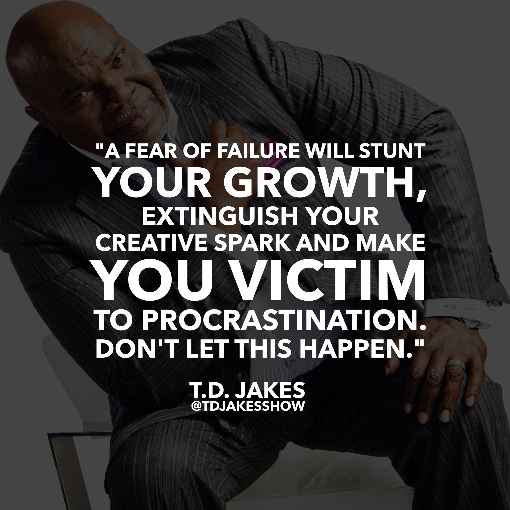 WiseWordsWednesday from T D  Jakes! More wisdom coming to