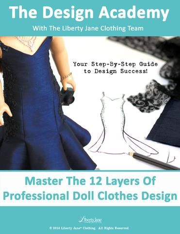 Liberty Jane Design Academy 12 Layers of Professional Doll Clothes Design | Pixie Faire