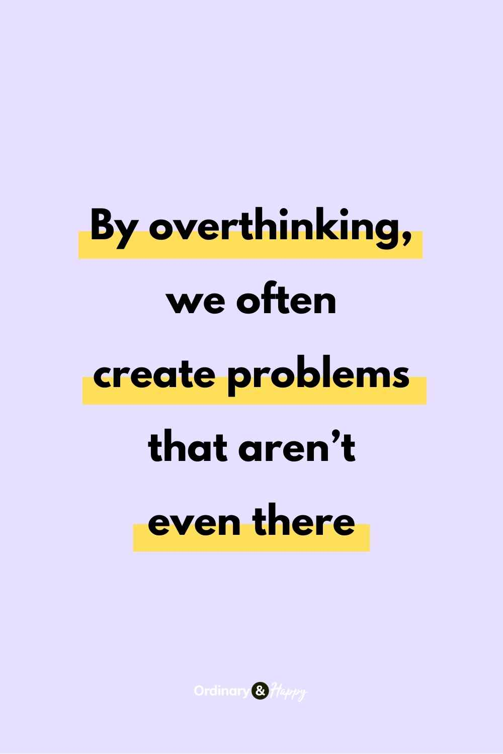 10 Overthinking Quotes to Help You Stop Thinking and Start Doing