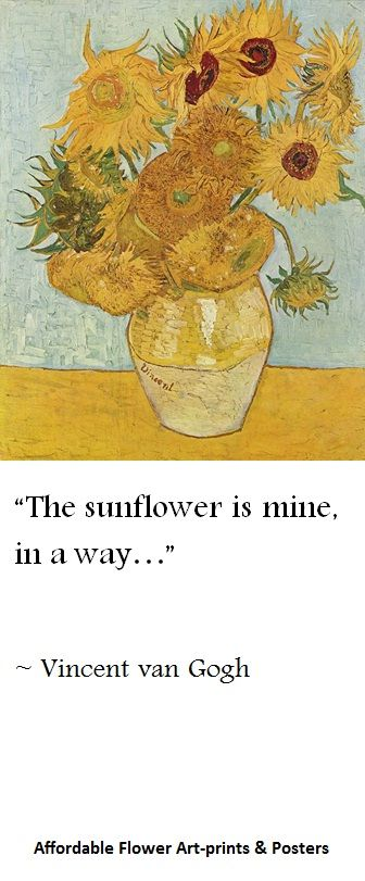 The Sunflower Is Mine In A Way Vincent Van Gogh