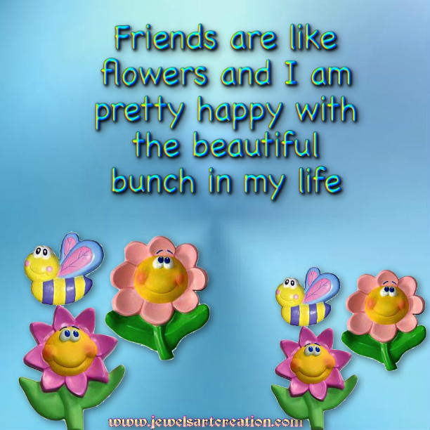 Beautiful Flowers Images With Friendship Quotes: Jewels Art Creation...:) TO ALL MY LOVELY FLOWER