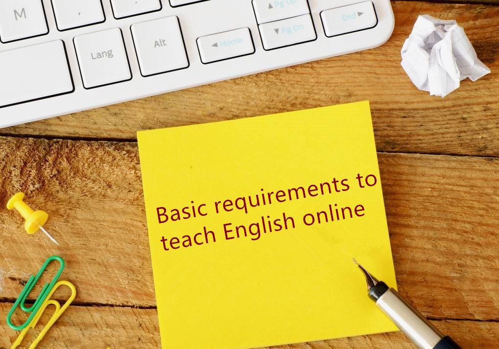 Basic requirements to teach English online 1. Native