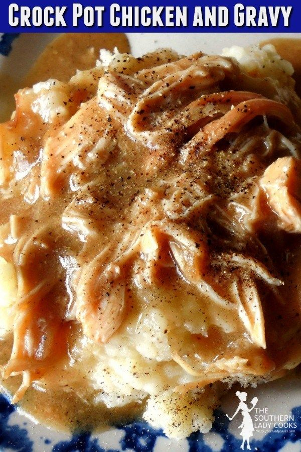 CROCK POT CHICKEN AND GRAVY - The Southern Lady Cooks #crockpotmeals