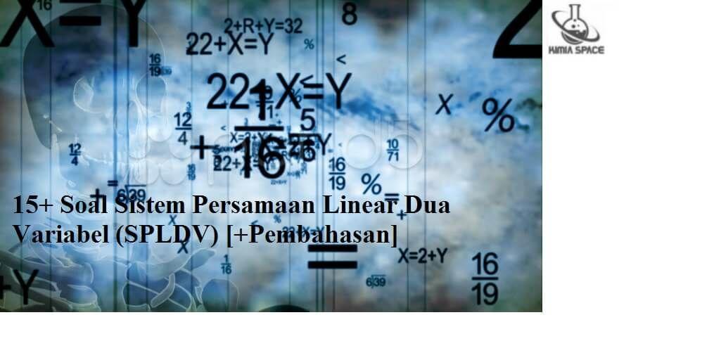 15 Soal Sistem Persamaan Linear Dua Variabel Spldv Pembahasan Buku Tulis Matematika Buku