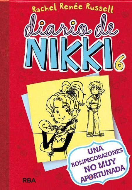 Diario De Nikki 6 Una Rompecorazones No Muy Afortunada Rachel Renée Rusell 9788427204447 El Diario De Nikki Dork Diaries Blog De Libros
