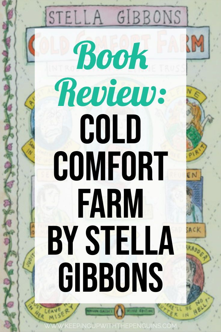Book Quote Cold Comfort Farm was her first book published in 1932 and she went on to write 23 additional novels in her lifetime but this is the only one that remains in p...