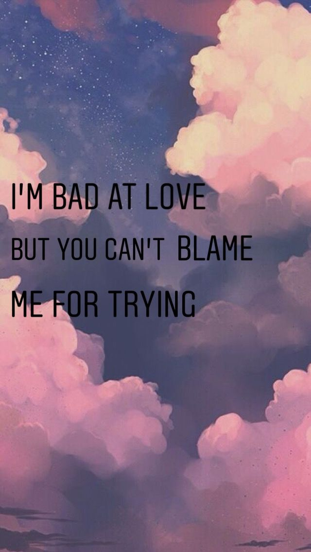 Pin By Kassy Dolan On Word Bad Love Quotes Song Lyric Quotes Bad Quotes