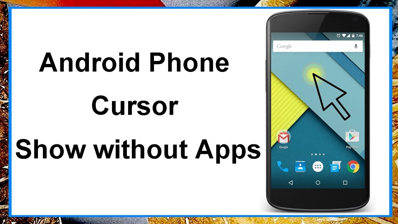 Android Phone Cursor Show Without Apps Phone App Android