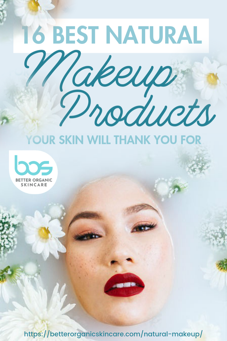16 Best Natural Makeup Products Your Skin Will Thank You For Get Glowing Without The Harsh Chemicals Wit Natural Makeup Best Natural Makeup Organic Skin Care