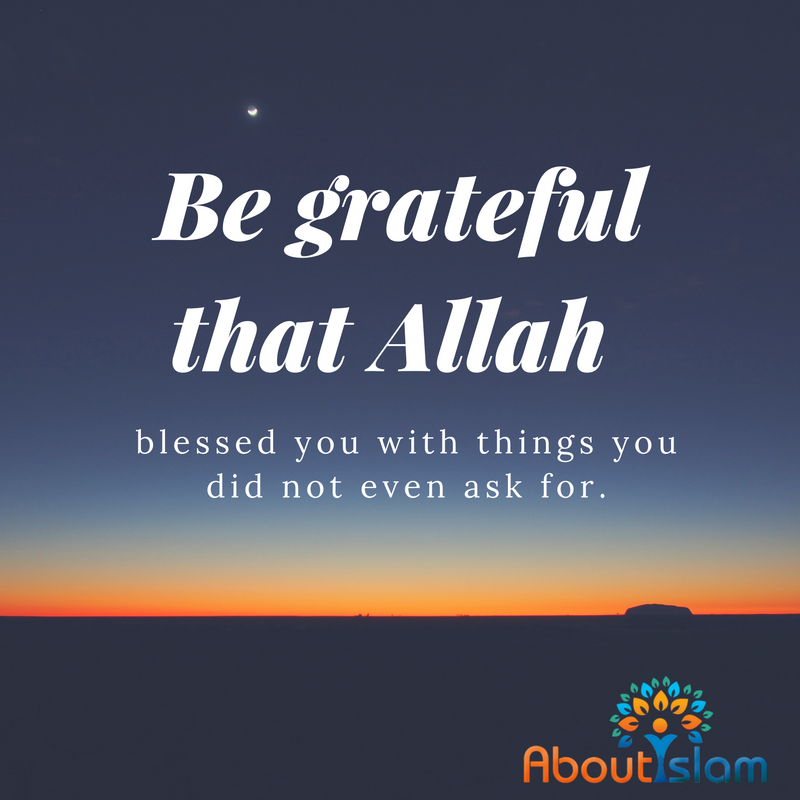 Be Grateful That Allah ﷻ Blessed You With Things You Did Not Even