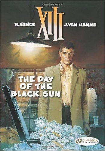 The Day Of The Black Sun Xiii Jean Van Hamme William Vance 9781849180399 Amazon Com Books Antarest Pinterest Crime Comics And Vans