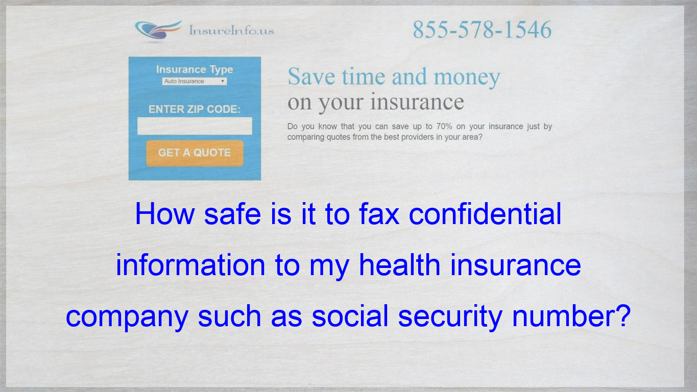 How Safe Is It To Fax Confidential Information To My Health