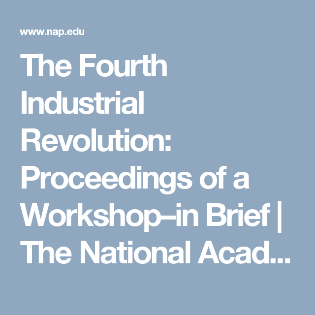 The Fourth Industrial Revolution: Proceedings of a Workshop–in Brief | The National Academies Press