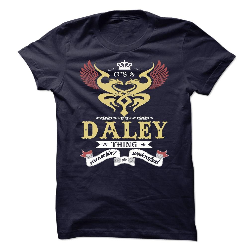 [Love Tshirt name font] its a DALEY Thing You Wouldnt Understand T Shirt Hoodie Hoodies Year Name Birthday Shirts of year Hoodies, Tee Shirts