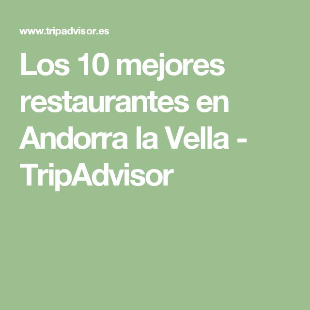 Los 10 mejores restaurantes en Andorra la Vella - TripAdvisor