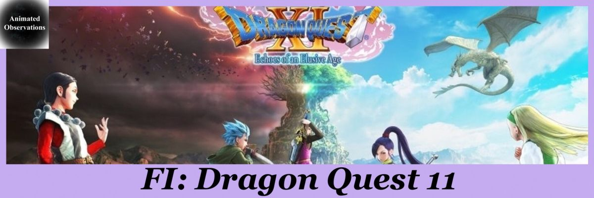 First Impressions Dragon Quest 11 Echoes Of An Elusive Age Animated Observations Dragon Quest Classic Rpg Animation